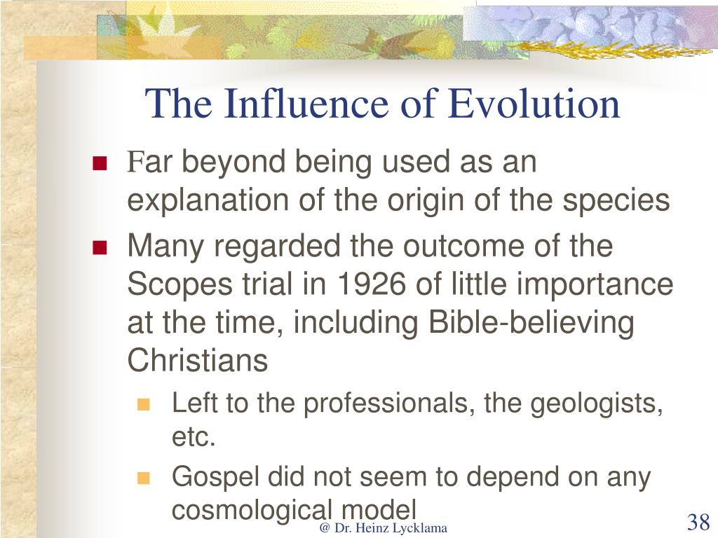 The Influence of Evolution