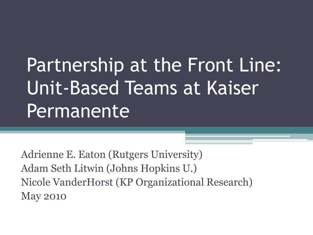 partnership at the front line unit based teams at kaiser permanente l.