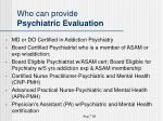 who can provide psychiatric evaluation
