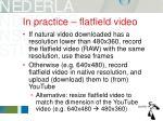 in practice flatfield video