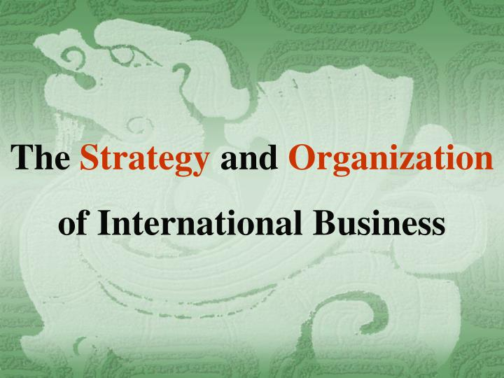 the strategy and organization of international business n.