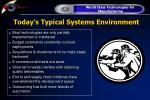 today s typical systems environment