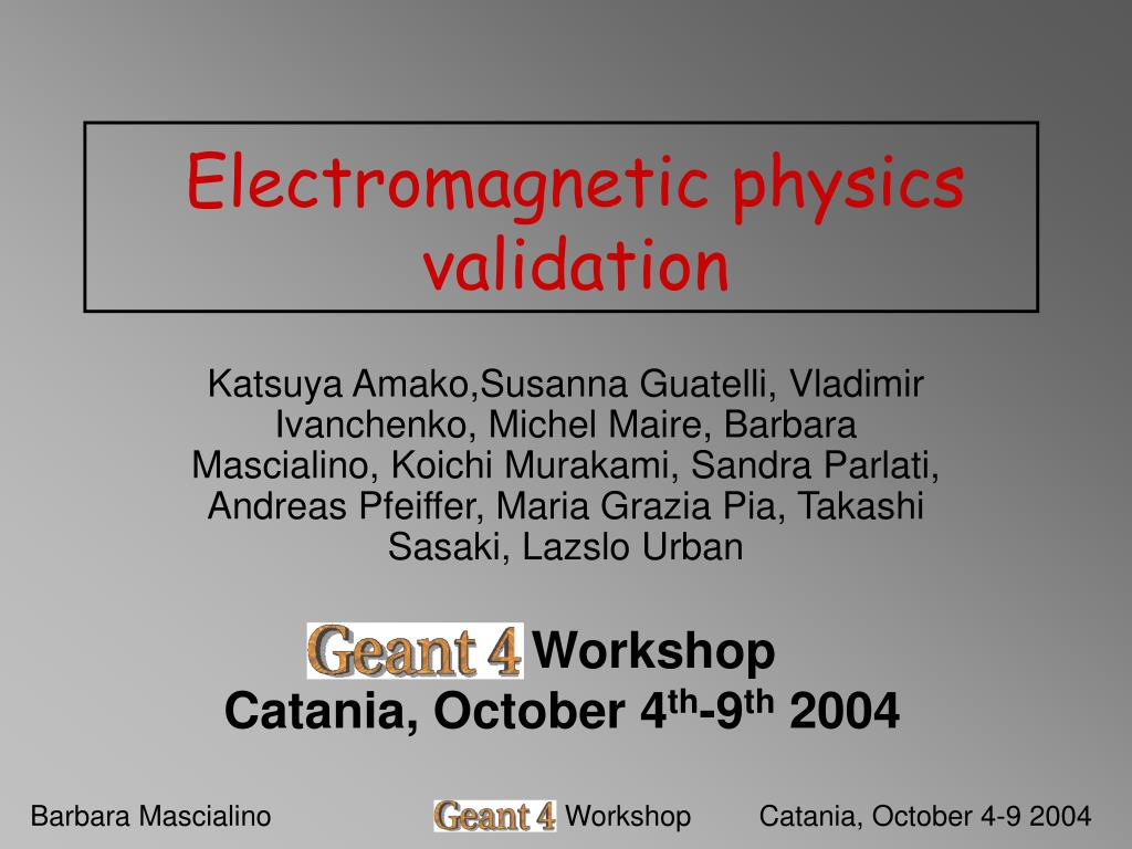 electromagnetic physics validation l.