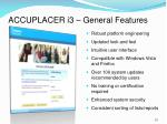 accuplacer i3 general features