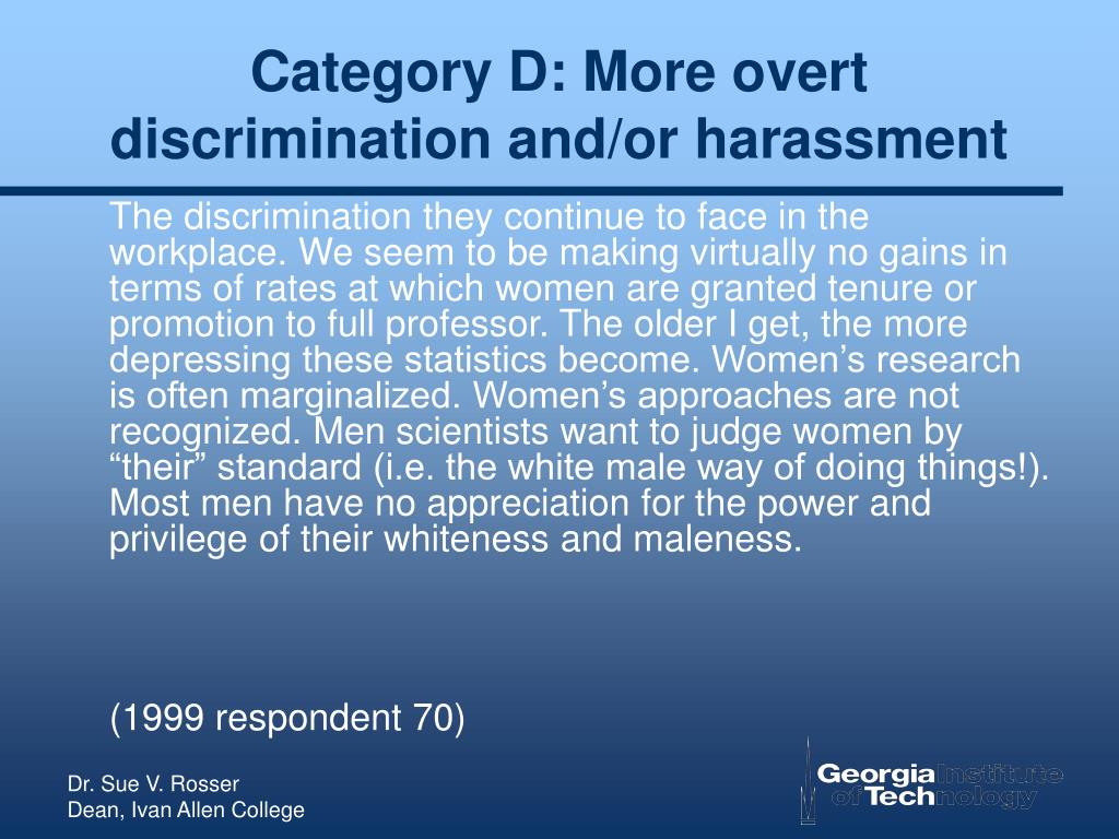 Category D: More overt discrimination and/or harassment