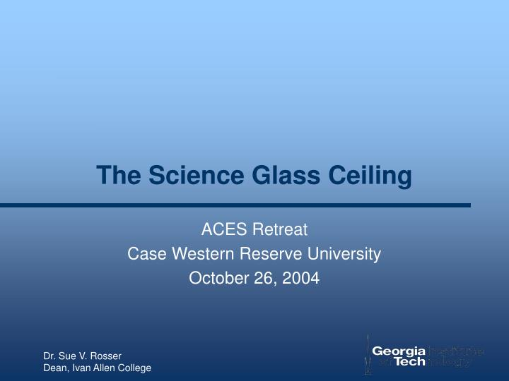 The science glass ceiling