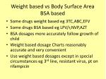 weight based vs body surface area bsa based