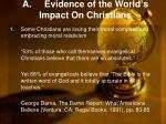 a evidence of the world s impact on christians