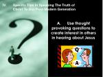 a use thought provoking questions to create interest in others in hearing about jesus