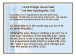 head bridge questions that are apologetic lite62
