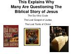 this explains why many are questioning the biblical story of jesus