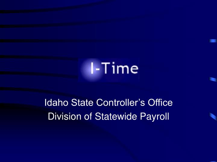 Idaho state controller s office division of statewide payroll