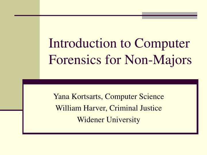 introduction to computer forensics for non majors n.