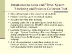 introduction to linux and ftimes system baselining and evidence collection tool