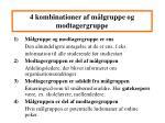 4 kombinationer af m lgruppe og modtagergruppe