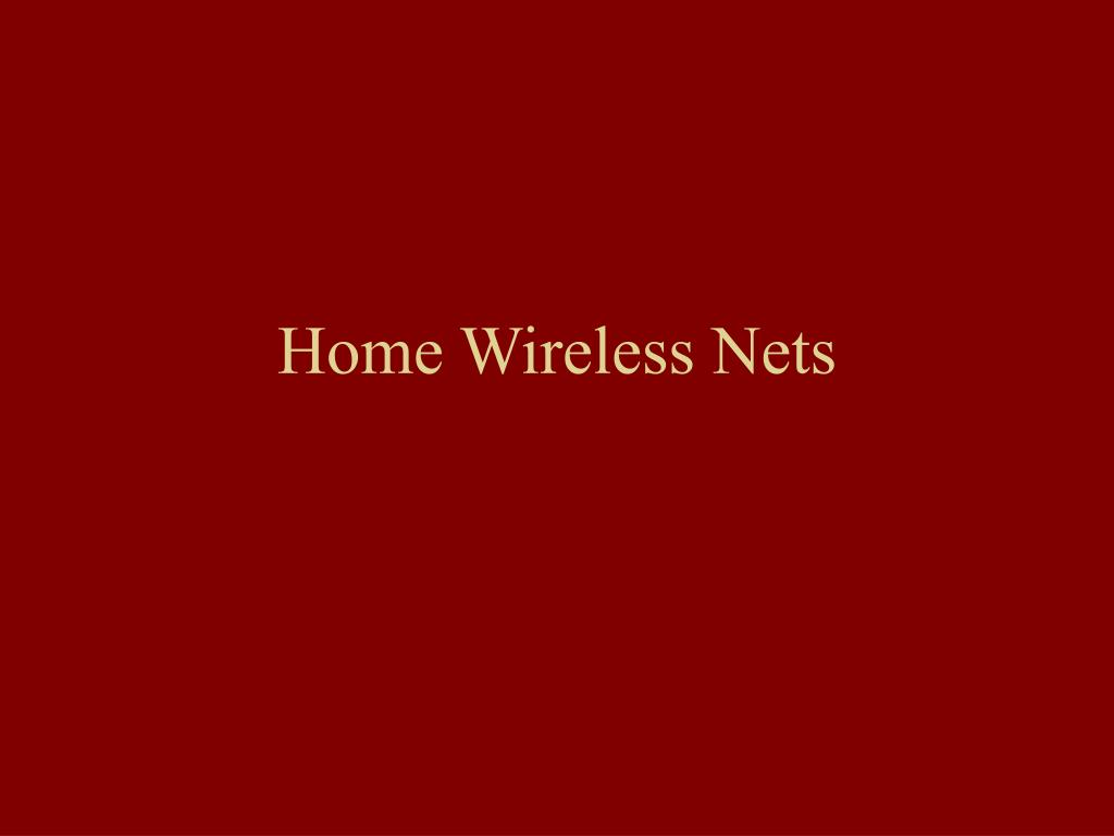 Home Wireless Nets