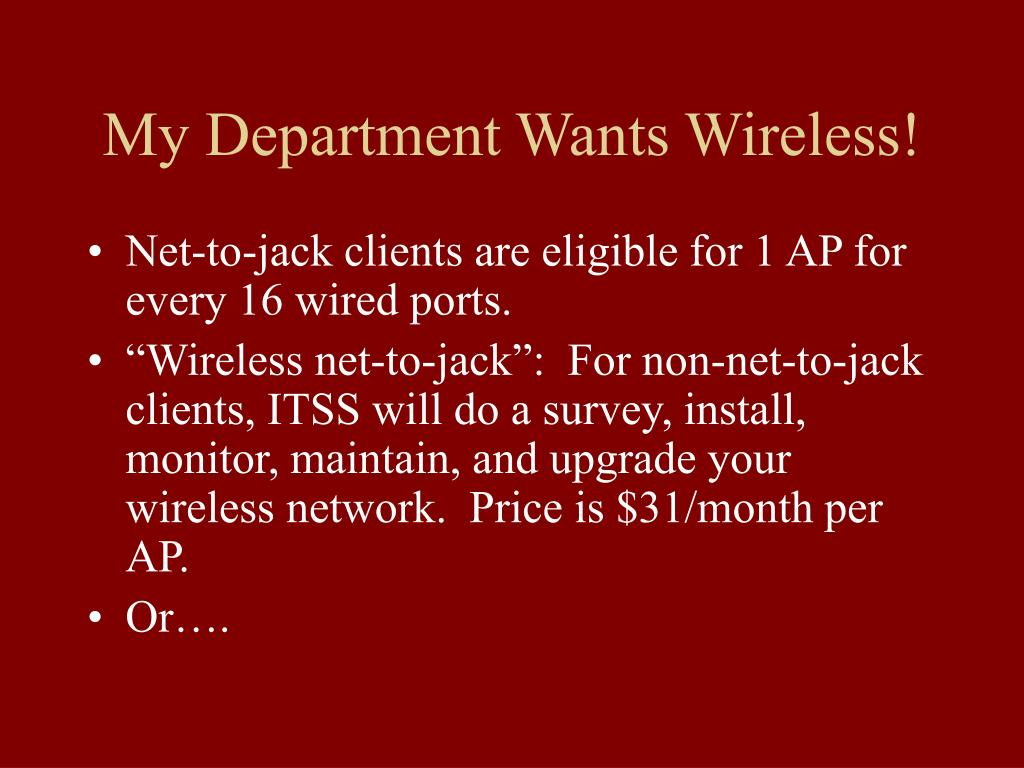 My Department Wants Wireless!