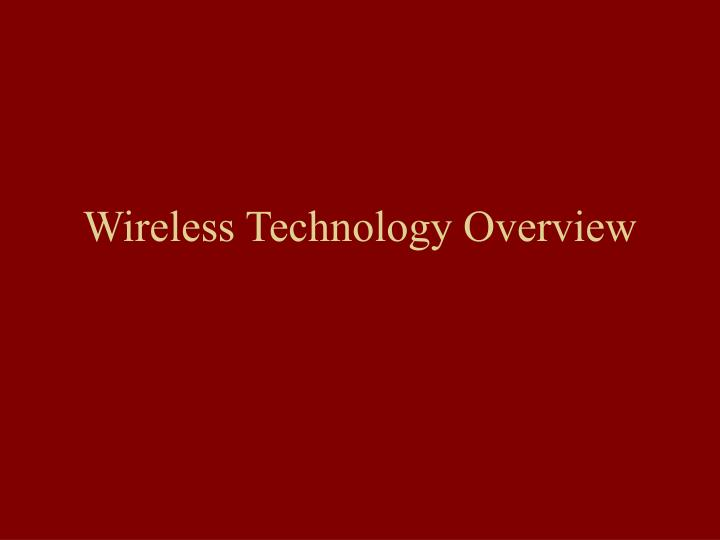 Wireless technology overview
