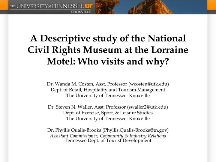 a descriptive study of the national civil rights museum at the lorraine motel who visits and why n.