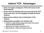 indirect tcp advantages
