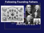 following founding fathers