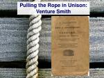 pulling the rope in unison venture smith