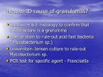 how to id cause of granulomas