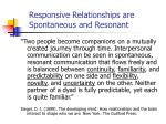 responsive relationships are spontaneous and resonant