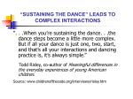 sustaining the dance leads to complex interactions