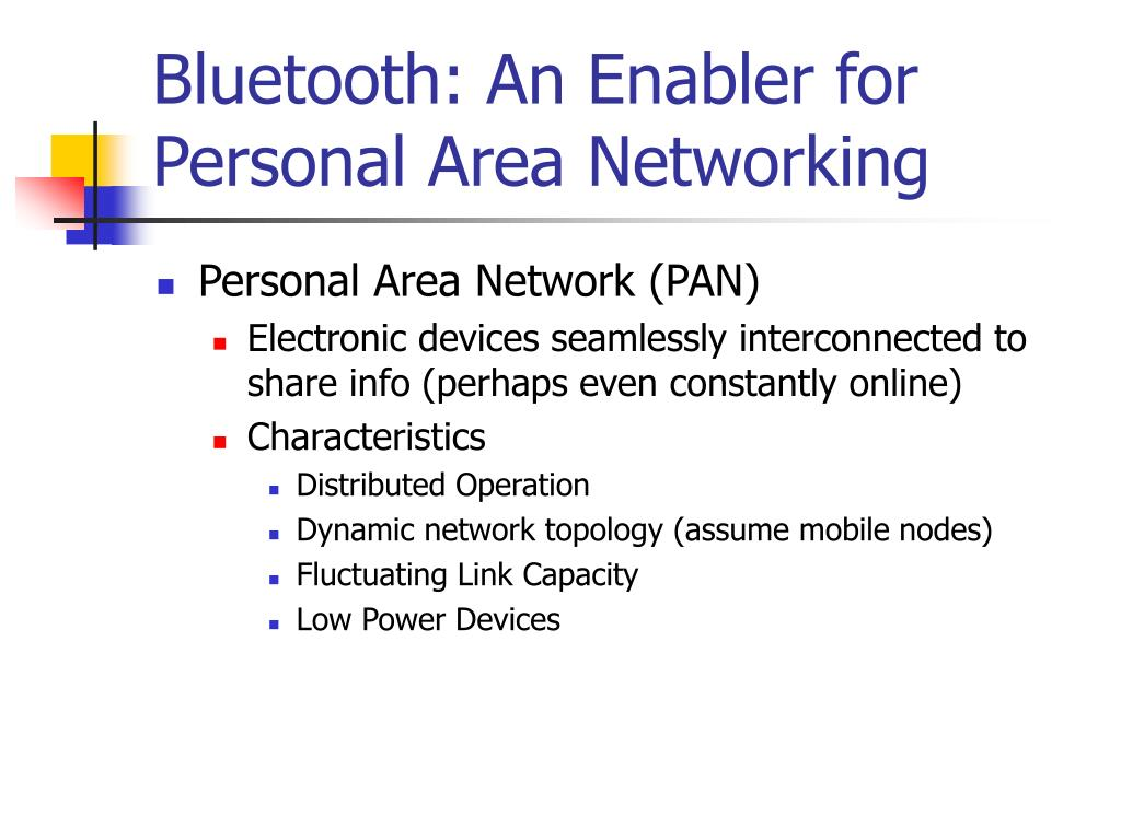 Bluetooth: An Enabler for Personal Area Networking