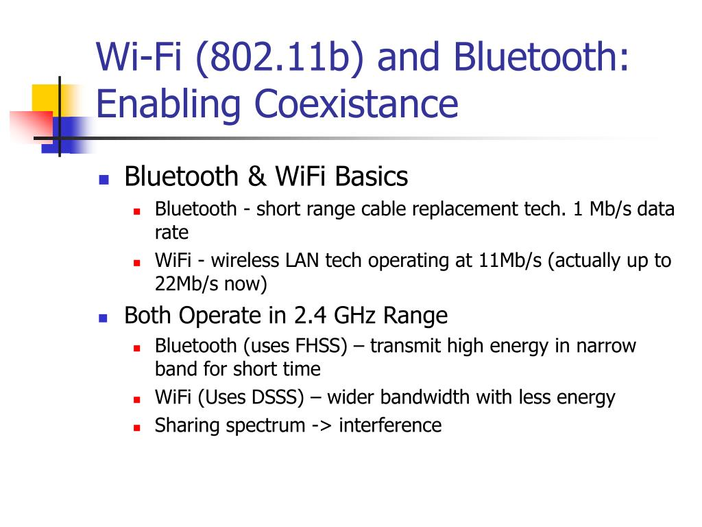 Wi-Fi (802.11b) and Bluetooth: Enabling Coexistance