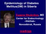 epidemiology of diabetes mellitus dm in siberia