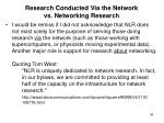 research conducted via the network vs networking research
