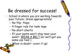 be dressed for success