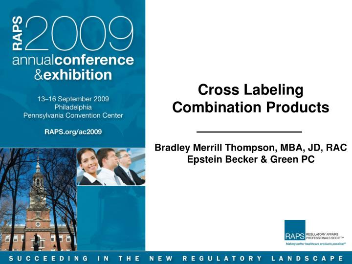 cross labeling combination products bradley merrill thompson mba jd rac epstein becker green pc n.