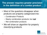 the answer requires greater precision in the definition of a combo product