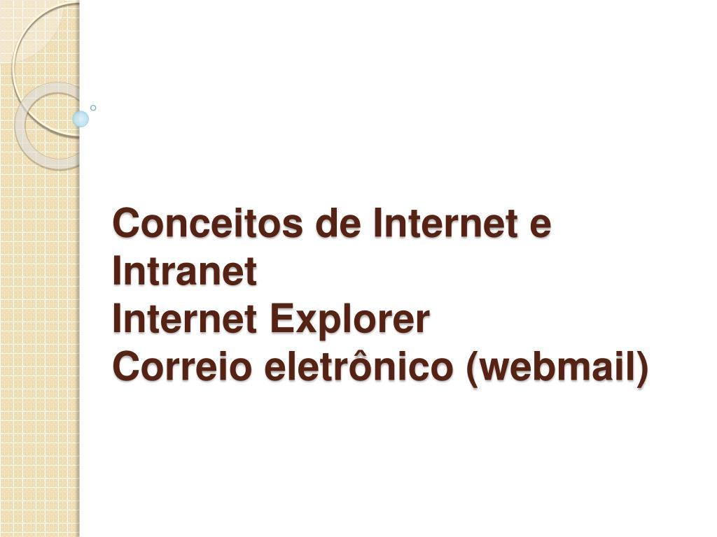 conceitos de internet e intranet internet explorer correio eletr nico webmail l.
