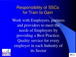 responsibility of sscs for train to gain