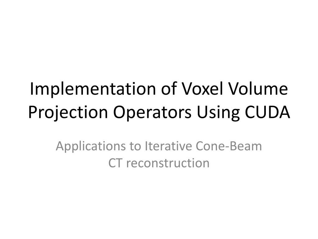 implementation of voxel volume projection operators using cuda l.