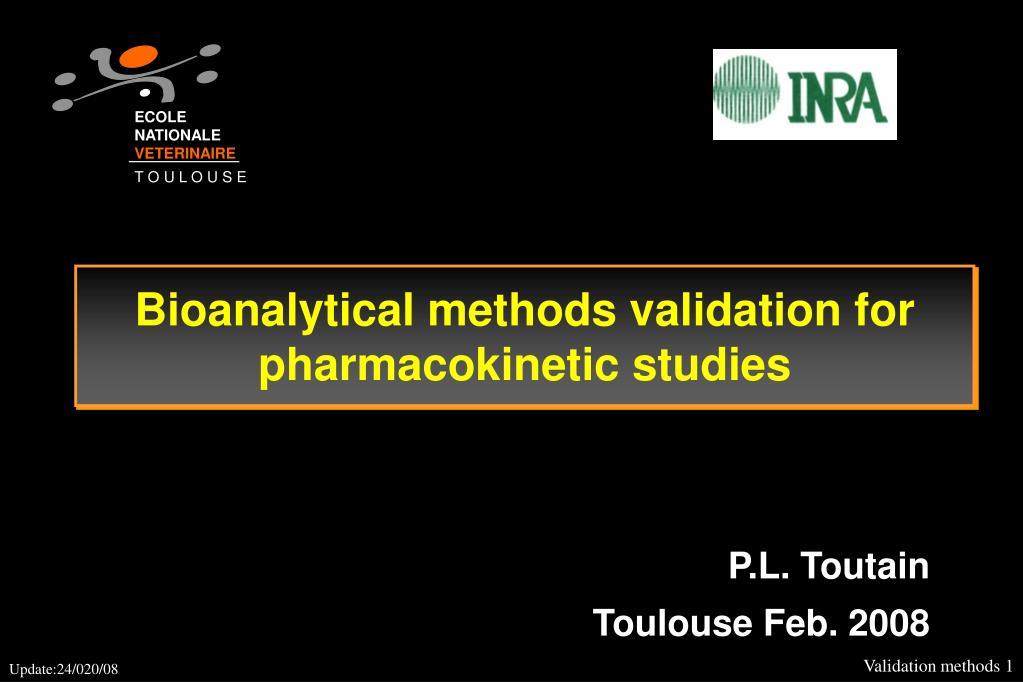 bioanalytical methods validation for pharmacokinetic studies l.