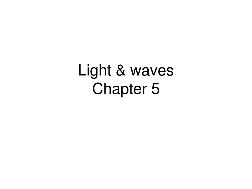 light waves chapter 5 l.