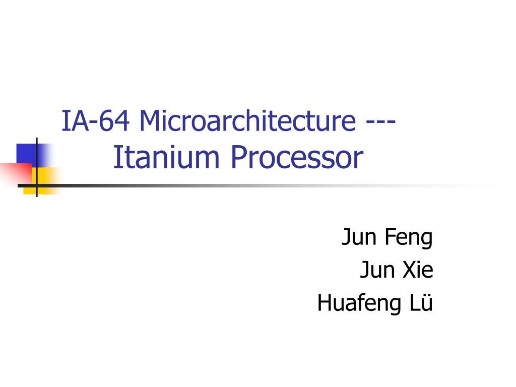 ia 64 microarchitecture itanium processor l.