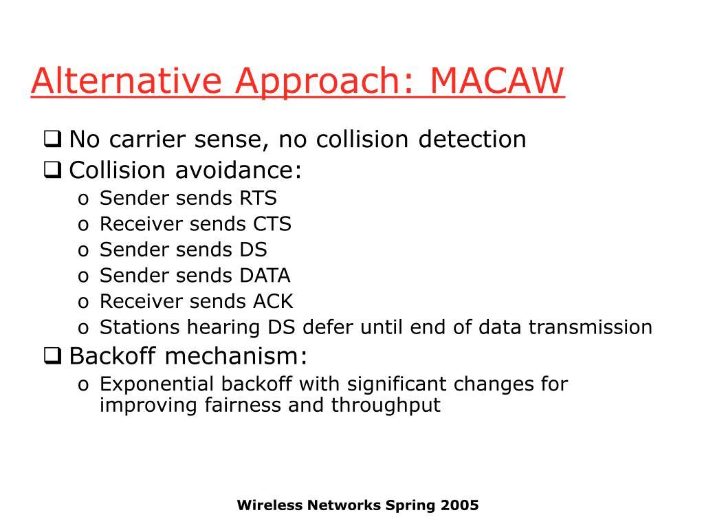 Alternative Approach: MACAW