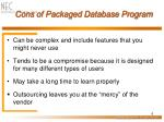 cons of packaged database program