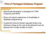 pros of packaged database program