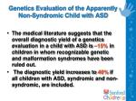 genetics evaluation of the apparently non syndromic child with asd