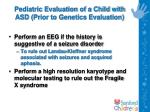 pediatric evaluation of a child with asd prior to genetics evaluation13