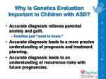 why is genetics evaluation important in children with asd