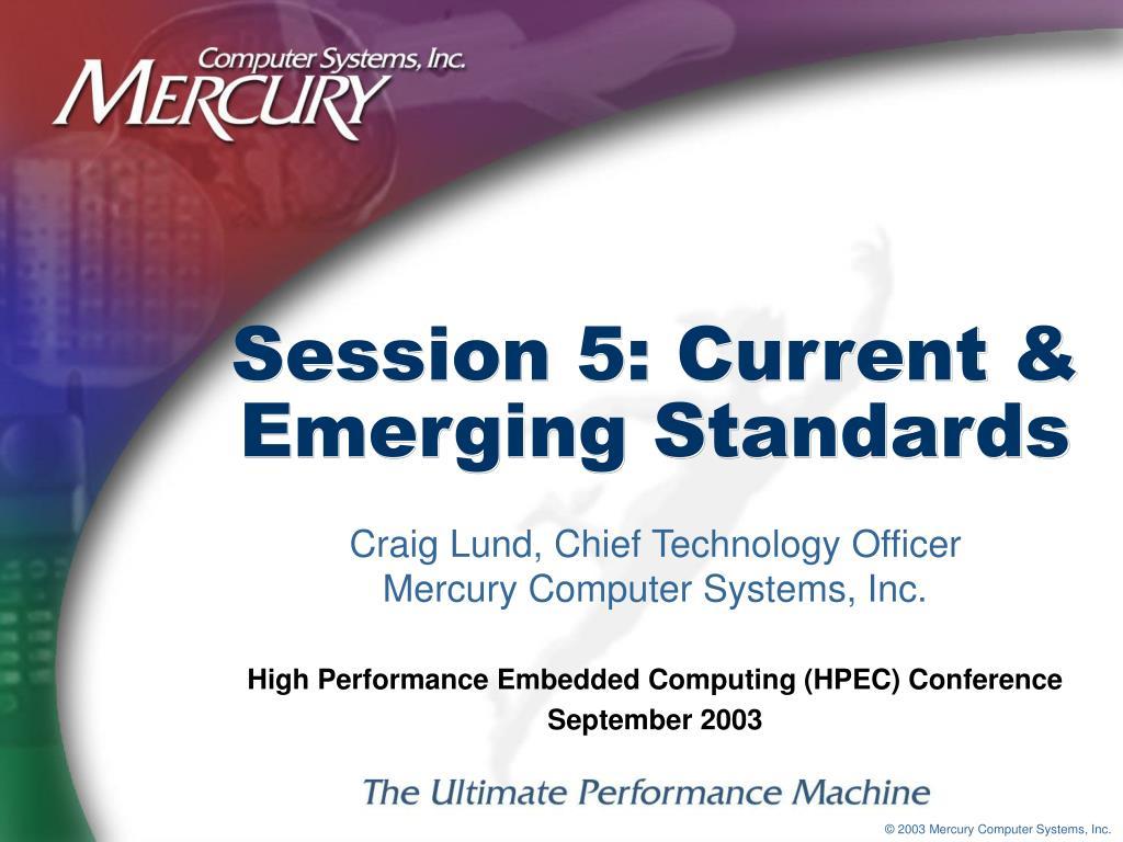 session 5 current emerging standards l.
