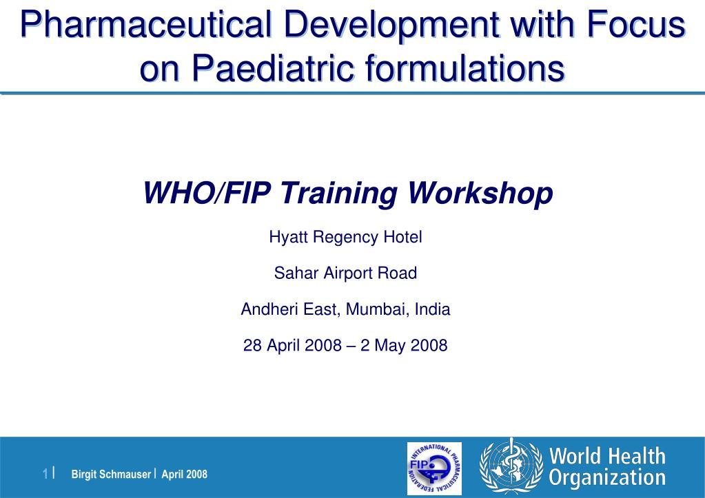 pharmaceutical development with focus on paediatric formulations l.